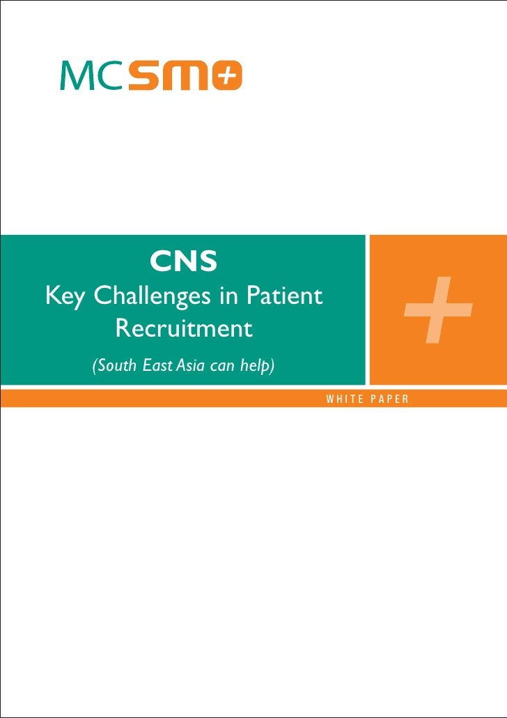 CNS Key Challenges in Patient      Recruitment     (South East Asia can help)                                  WHITE PAPER