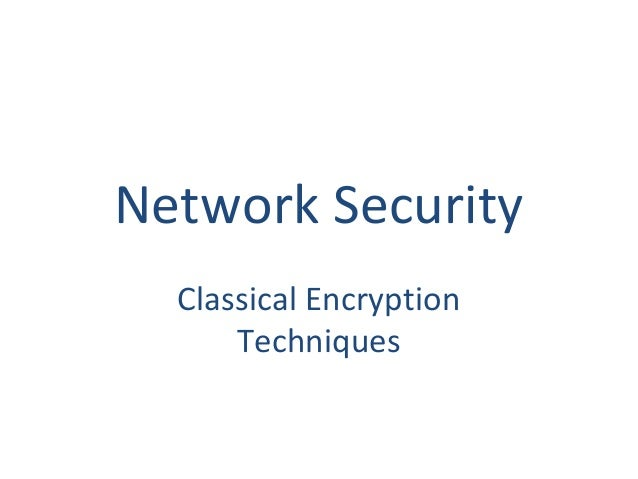 Network Security Classical Encryption Techniques