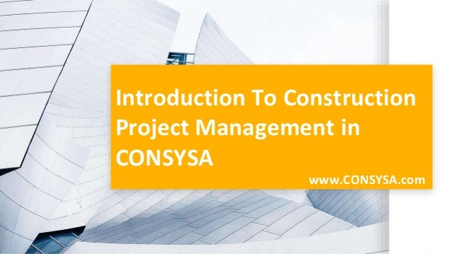 Introduction To Construction Project Management in CONSYSA www.CONSYSA.com