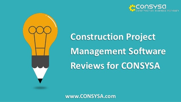 Construction Project Management Software Reviews for CONSYSA www.CONSYSA.com