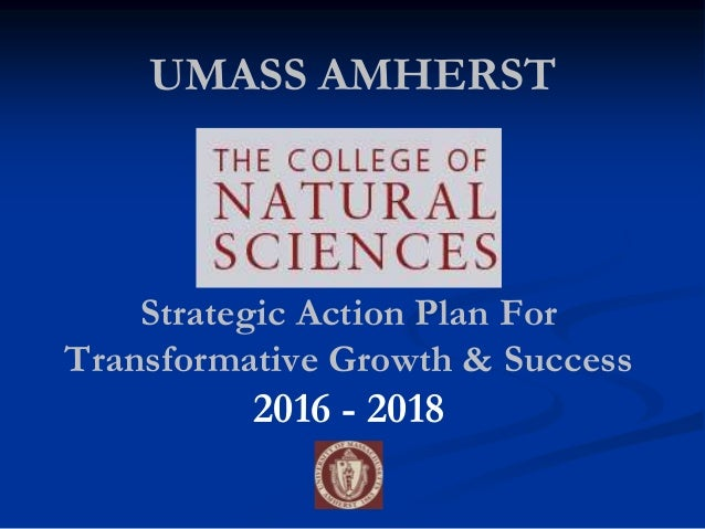 UMASS AMHERST Strategic Action Plan For Transformative Growth & Success 2016 - 2018