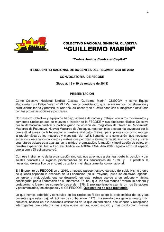 """1  COLECTIVO NACIONAL SINDICAL CLASISTA  """"GUILLERMO MARÍN"""" """"Todos Juntos Contra el Capital""""  II ENCUENTRO NACIONAL DE DOCE..."""
