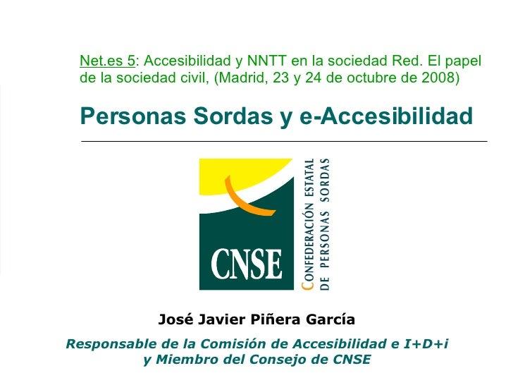 Net.es 5 : Accesibilidad y NNTT en la sociedad Red. El papel de la sociedad civil, (Madrid, 23 y 24 de octubre de 2008) l ...