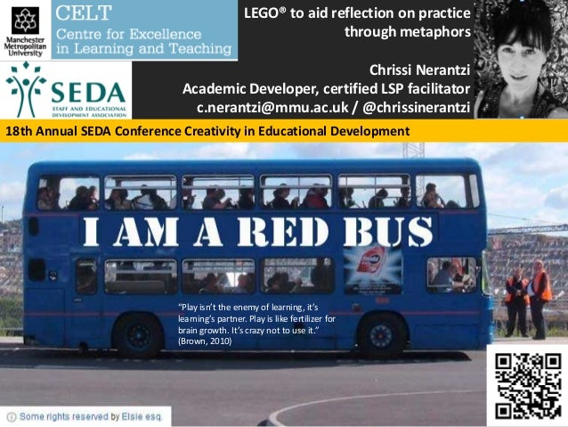 Using LEGO® to aid reflection on practice through metaphors  Chrissi Nerantzi Academic Developer, certified LSP facilitato...