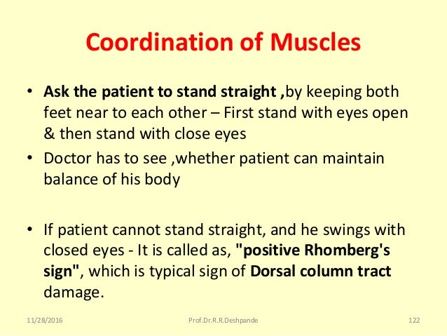 Coordination of Muscles • Ask the patient to stand straight ,bykeepingboth feetneartoeachother–Firststandwithe...