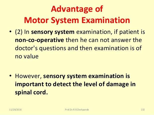 Advantage of Motor System Examination • (2)Insensory system examination,ifpatientis non-co-operativethenhecannot...