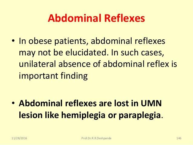 Abdominal Reflexes • Inobesepatients,abdominalreflexes maynotbeelucidated.Insuchcases, unilateralabsenceofa...