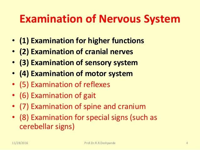 Examination of Nervous System • (1) Examination for higher functions • (2) Examination of cranial nerves • (3) Examination...