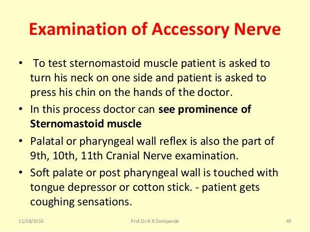 Examination of Accessory Nerve • Toteststernomastoidmusclepatientisaskedto turnhisneckononesideandpatient...