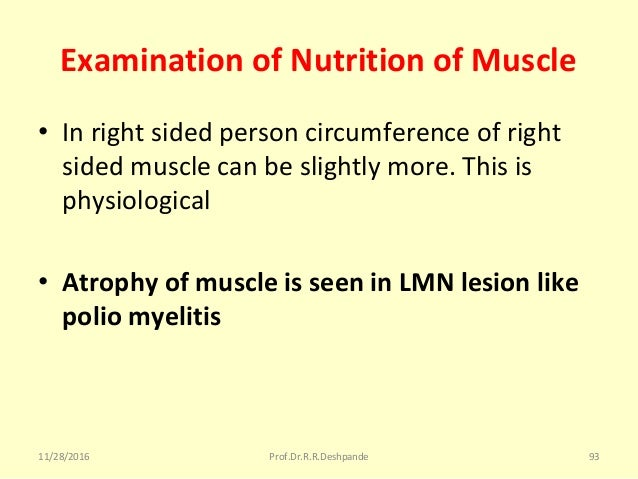 Examination of Nutrition of Muscle • Inrightsidedpersoncircumferenceofright sidedmusclecanbeslightlymore.This...
