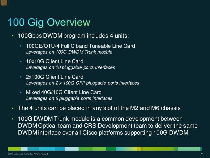 • 100Gbps DWDM program includes 4 units:                 • 100GE/OTU-4 Full C band Tuneable Line Card                     ...