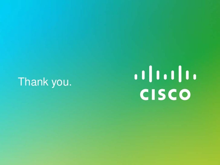 Thank you.© 2010 Cisco and/or its affiliates. All rights reserved.   44