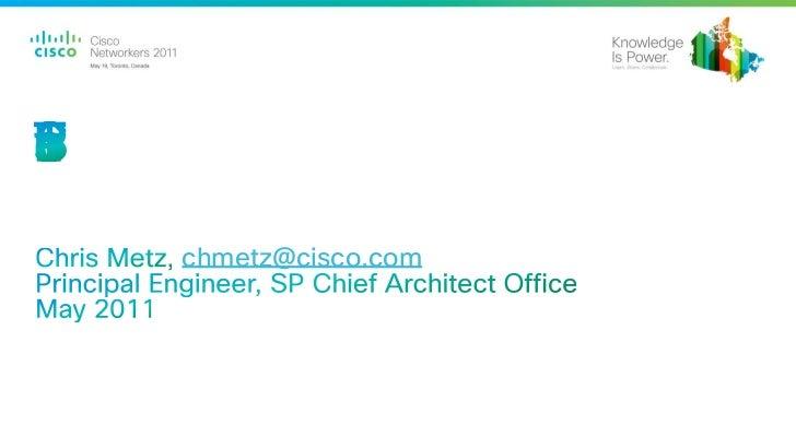 chmetz@cisco.com© 2010 Cisco and/or its affiliates. All rights reserved.                      Cisco Confidential   1