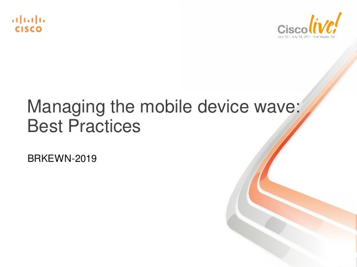 Managing the mobile device wave:Best PracticesBRKEWN-2019