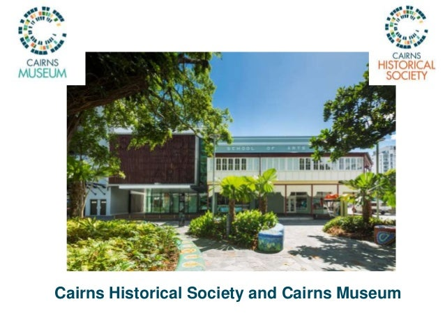 Cairns Historical Society and Cairns Museum