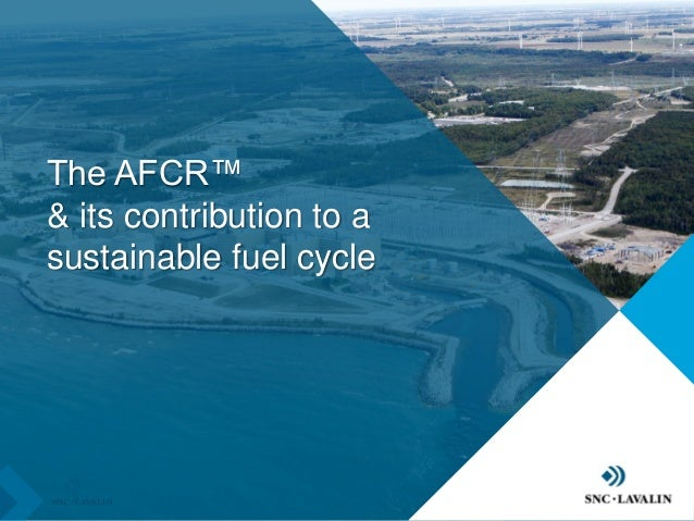 The AFCR™ & its contribution to a sustainable fuel cycle