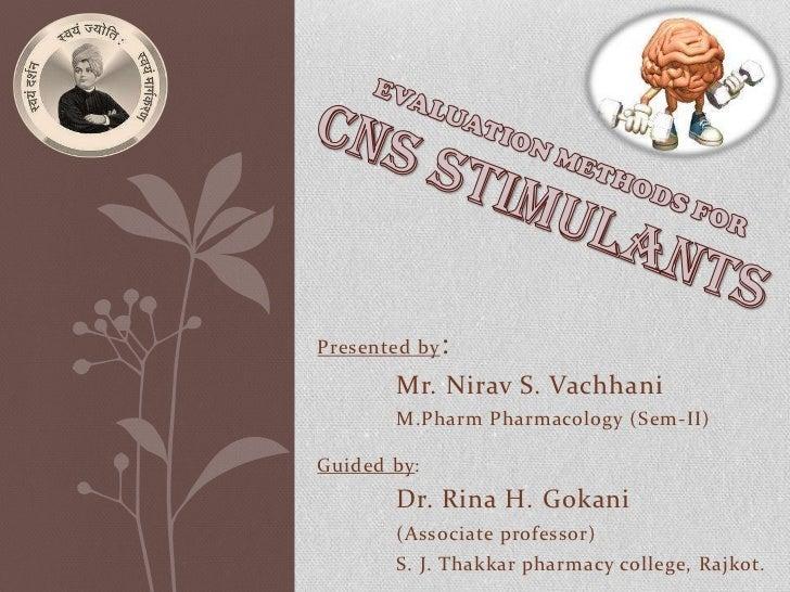 Presented by :        Mr. Nirav S. Vachhani        M.Pharm Pharmacology (Sem-II)Guided by:        Dr. Rina H. Gokani      ...
