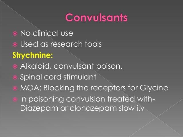 Picrotoxin:  Blocks the Cl- ion channel of GABAA. Bicuculline:  Plant alkaloid, GABAA antagonist. Pentylenetetrazole (PT...