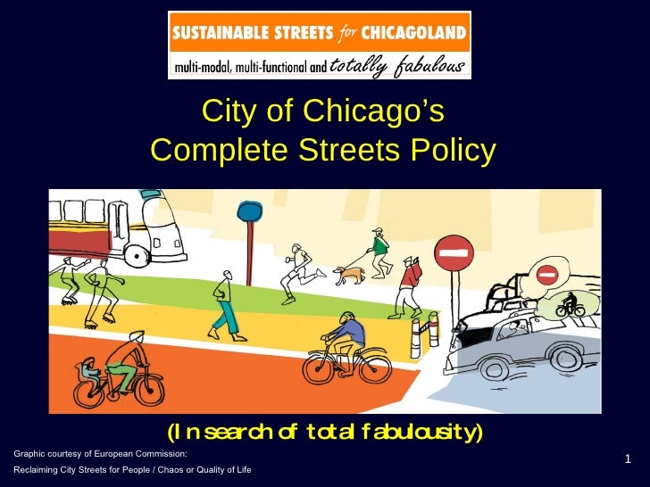 City of Chicago's Complete Streets Policy Graphic courtesy of European Commission:  Reclaiming City Streets for People / C...