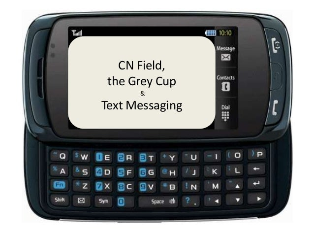 CN Field, the Grey Cup      &Text Messaging