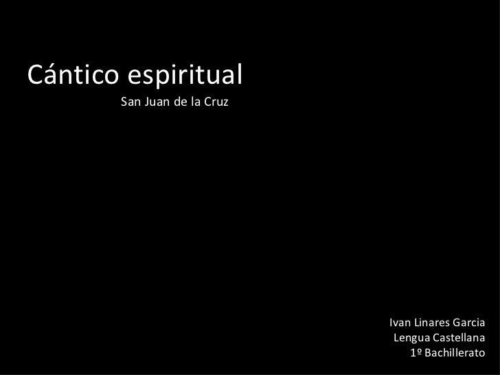 Cántico espiritual San Juan de la Cruz Ivan Linares Garcia Lengua Castellana 1º Bachillerato