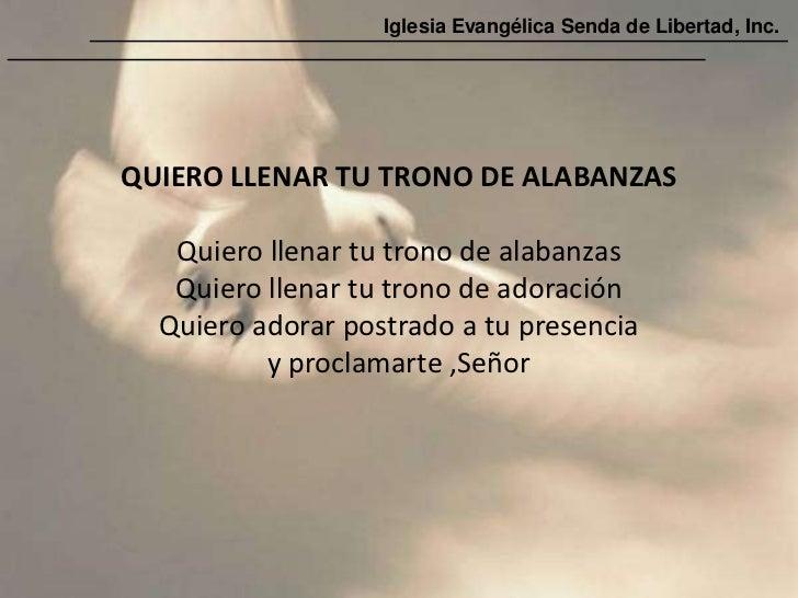 Iglesia Evangélica Senda de Libertad, Inc.QUIERO LLENAR TU TRONO DE ALABANZAS   Quiero llenar tu trono de alabanzas   Quie...