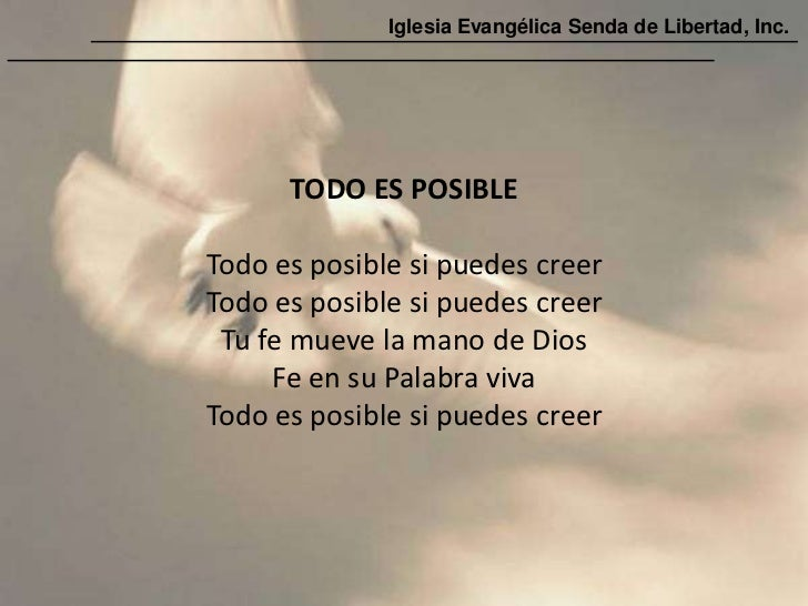 Iglesia Evangélica Senda de Libertad, Inc.      TODO ES POSIBLETodo es posible si puedes creerTodo es posible si puedes cr...