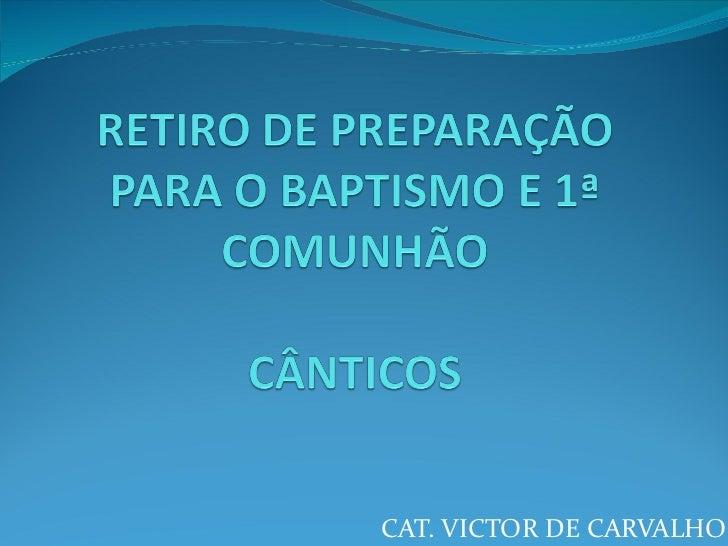 CAT. VICTOR DE CARVALHO