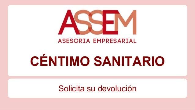 CÉNTIMO SANITARIO Solicita su devolución