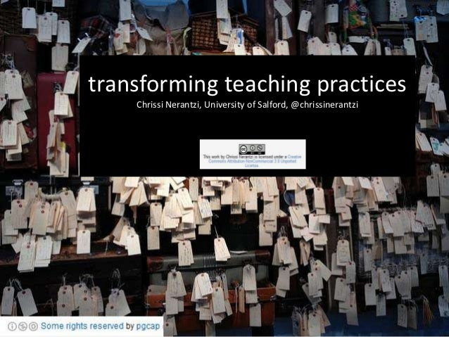 transforming teaching practices    Chrissi Nerantzi, University of Salford, @chrissinerantzi