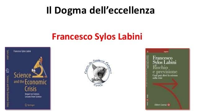 Il Dogma dell'eccellenza Francesco Sylos Labini