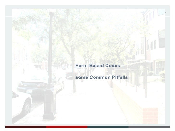 Form-Based Codes –  some Common Pitfalls