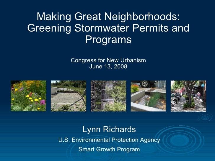 Making Great Neighborhoods: Greening Stormwater Permits and            Programs          Congress for New Urbanism        ...
