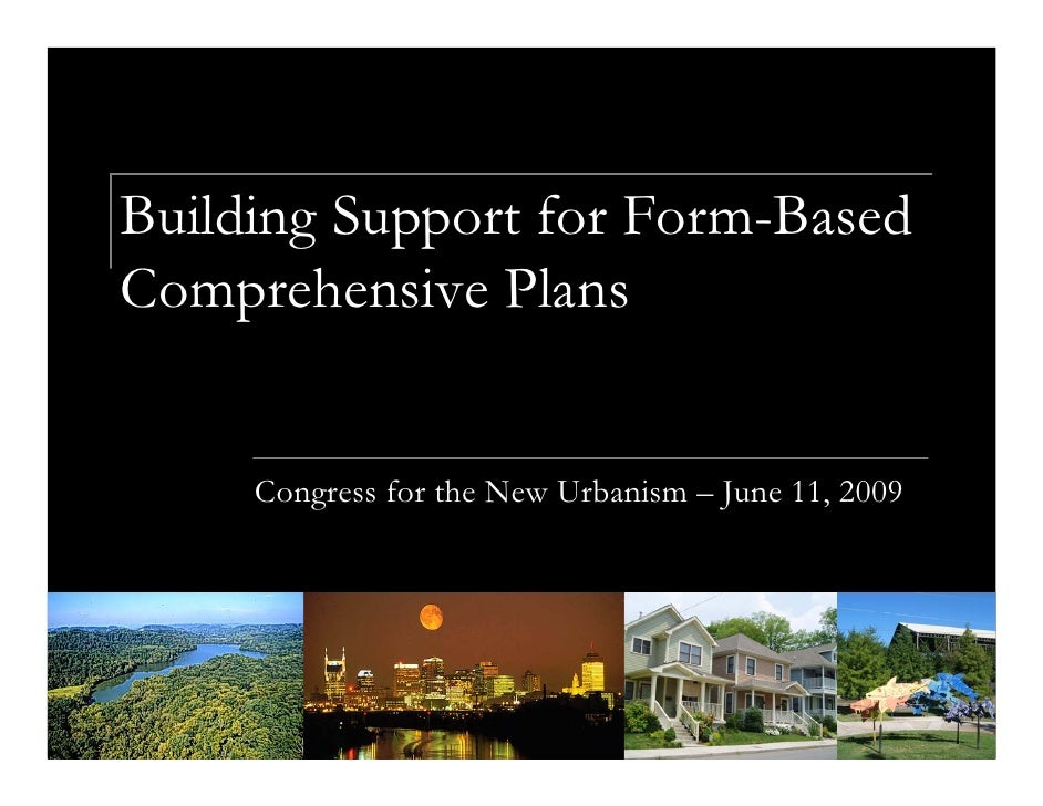Building Support for Form-Based Comprehensive Plans        Congress for the New Urbanism – June 11, 2009