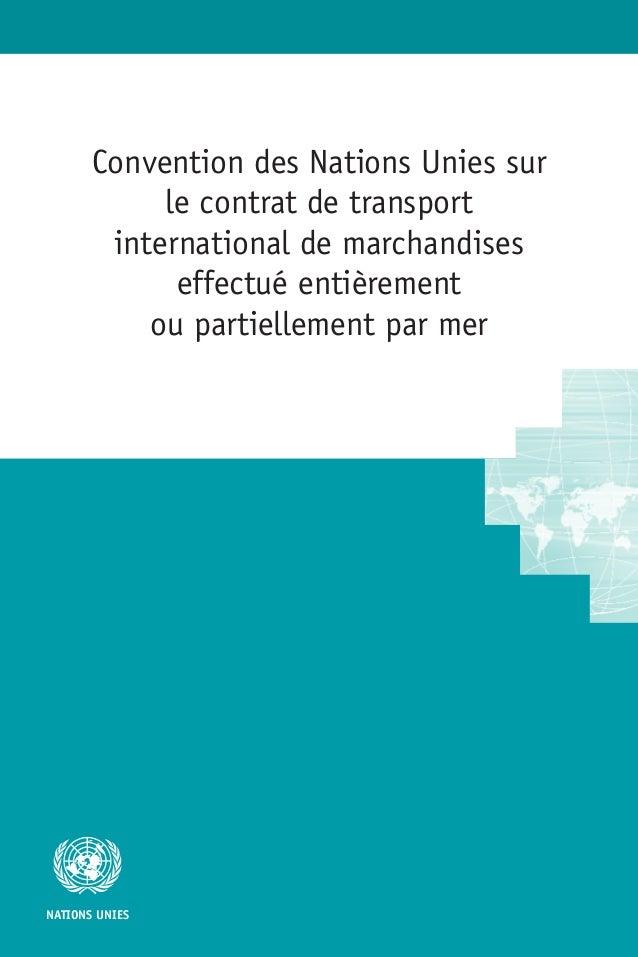 NATIONS UNIES Convention des Nations Unies sur le contrat de transport international de marchandises effectué entièrement ...