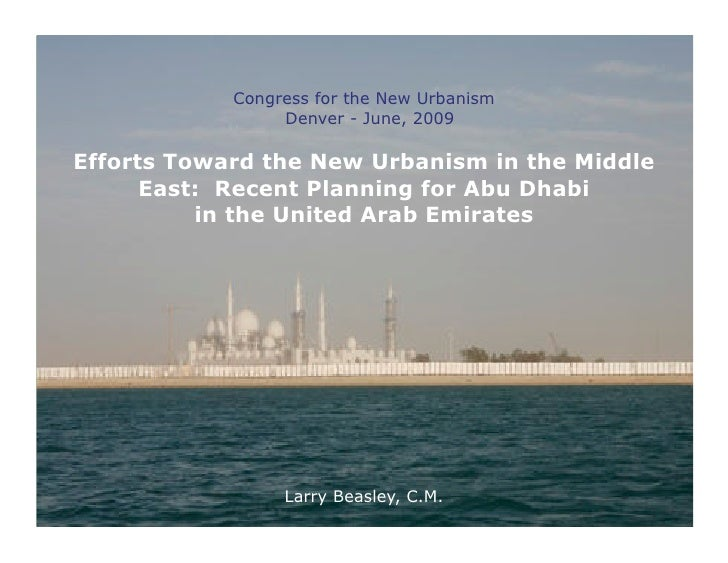 Congress for the New Urbanism                  Denver - June, 2009  Efforts Toward the New Urbanism in the Middle       Ea...