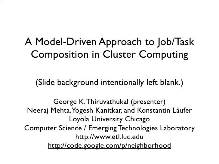 A Model-Driven Approach to Job/Task  Composition in Cluster Computing     (Slide background intentionally left blank.)    ...