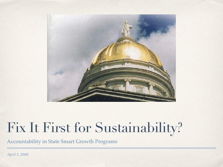 Fix It First for Sustainability? Accountability in State Smart Growth Programs  April 3, 2009