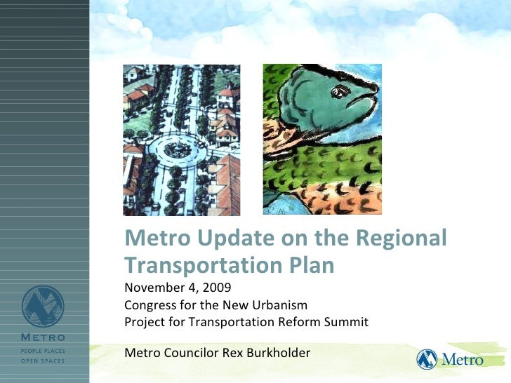 Metro Update on the Regional Transportation Plan November 4, 2009 Congress for the New Urbanism  Project for Transportatio...