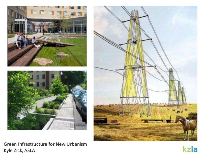 Green Infrastructure for New Urbanism Kyle Zick, ASLA