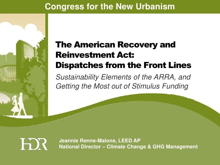 Congress for the New Urbanism<br />The AmericanRecovery and Reinvestment Act: <br />Dispatches from the Front Lines<br />S...