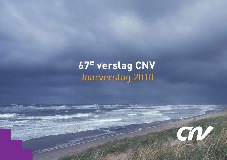 67e verslag CNVJaarverslag 2010                   67e verslag CNV                                       1
