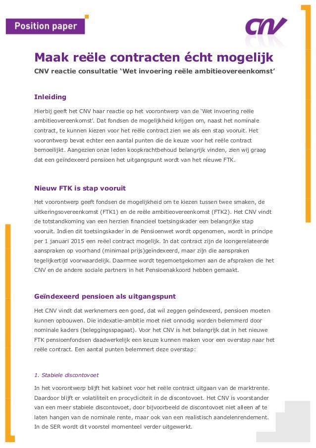 Maak reële contracten écht mogelijk CNV reactie consultatie 'Wet invoering reële ambitieovereenkomst' Inleiding Hierbij ge...