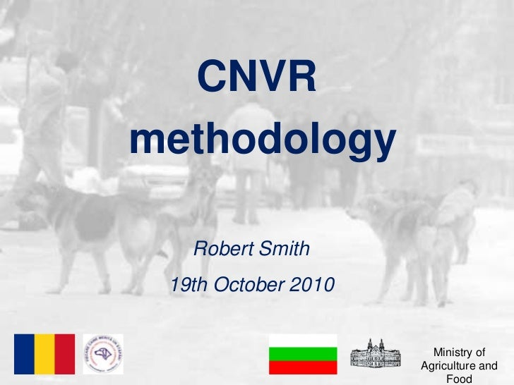 CNVR<br /> methodology<br />Robert Smith<br />19th October 2010<br />Ministry of Agriculture and Food<br />