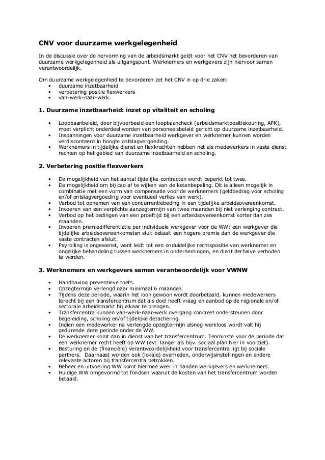 CNV voor duurzame werkgelegenheidIn de discussie over de hervorming van de arbeidsmarkt geldt voor het CNV het bevorderen ...