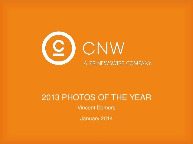 2013 PHOTOS OF THE YEAR Vincent Demers January 2014