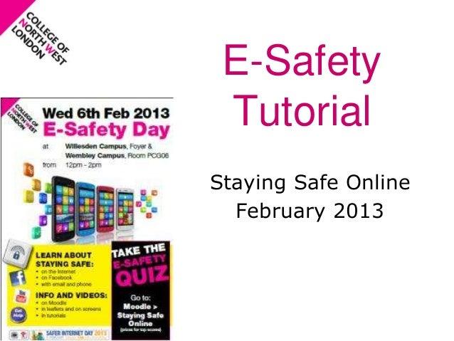 E-Safety TutorialStaying Safe Online  February 2013