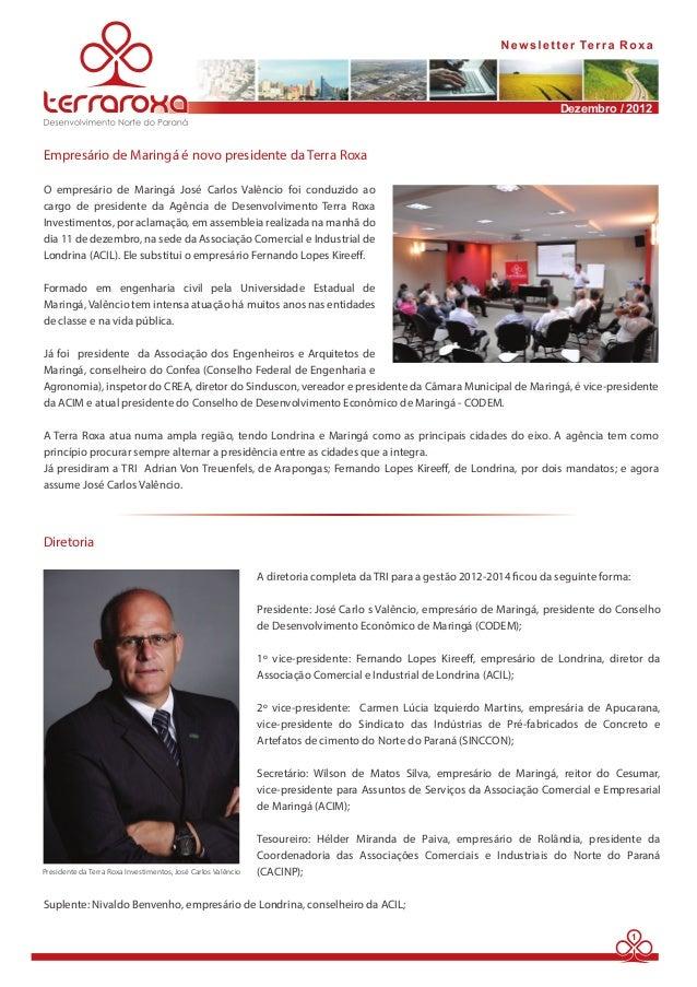 Dezembro / 2012  1  Empresário de Maringá é novo presidente da Terra Roxa  O empresário de Maringá José Carlos Valêncio fo...