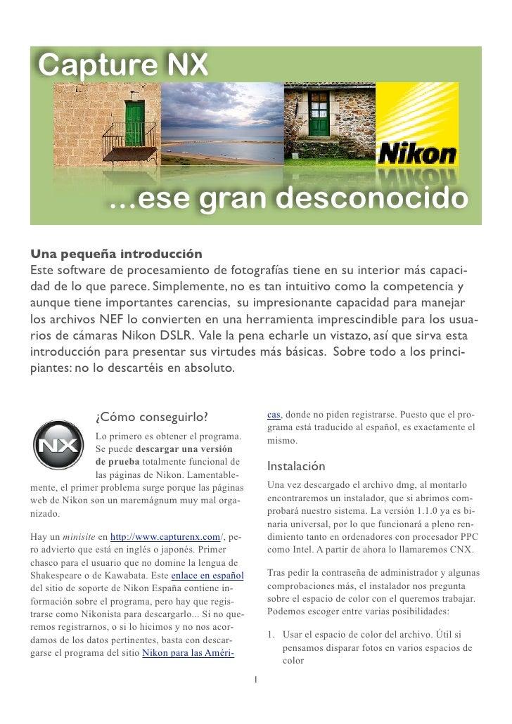 Capture NX                      ...ese gran desconocido Una pequeña introducción Este software de procesamiento de fotogra...