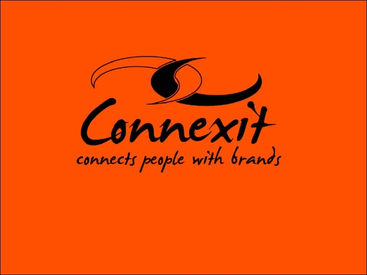 Who is Connexit?•   Connexit is a Durban Based agency with a creative flair and    experience in the marketing industry. W...